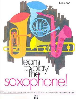 Jacobs Frederick: Learn To Play Saxophone 1