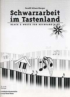 Gerald Schwertberger: Schwarzarbeit im Tastenland / Black & White for Keyboard Kids