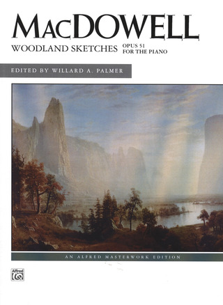 Edward MacDowell: Woodland Sketches op. 51