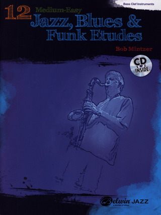 Bob Mintzer: 12 Medium Easy Jazz Blues & Funk Etudes