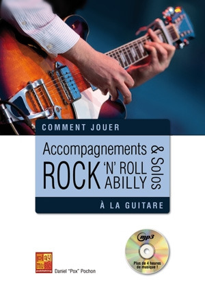 Daniel Pox Pochon: Comment jouer : Accompagnements & Solos Rock 'n' Roll Abilly