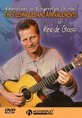 Alex de Grassi: Adventures in Fingerstyle Guitar – The Techniques and Arrangements