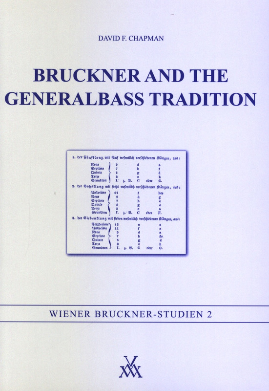 David F. Chapman: Bruckner and the Generalbass Tradition