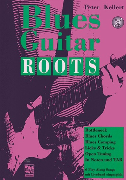 Peter Kellert: Bluesguitar-Roots