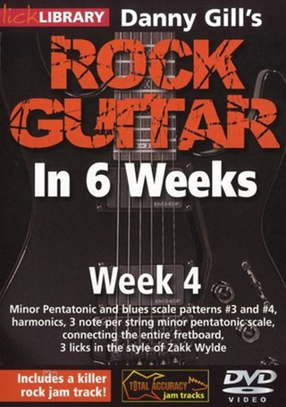 Danny Gill: Lick Library: Danny Gill's Rock Guitar In 6 Weeks - Week 4