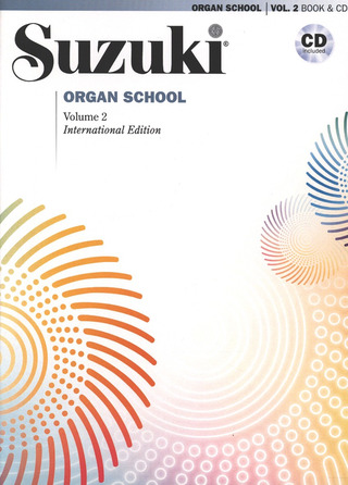 Shin'ichi Suzuki: Suzuki Organ School 2 –  International Edition
