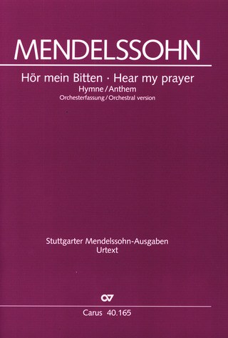Felix Mendelssohn Bartholdy: Hear my prayer