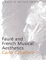 Carlo Caballero: Fauré and French Musical Aesthetics