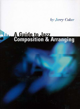 Jerry Coker: A Guide to Jazz Composition and Arranging