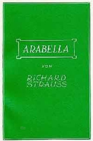 Richard Strauss et al.: Arabella – Libretto
