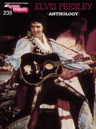 Elvis Presley: E-Z Play Today 235: Elvis Presley Anthology