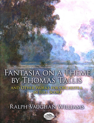 Ralph Vaughan Williams: Fantasia On A Theme By Thomas Tallis + Other Works