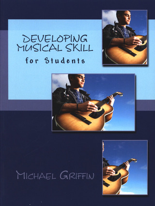 Michael Griffin: Developing Musical Skill