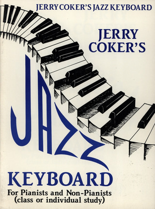 Coker Jerry: Jazz Keyboard For Pianists And Non Pianists