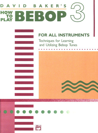 David Nathaniel Baker Jr.: How To Play Bebop 3