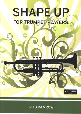 Frits Damrow: Shape up for Trumpet Players