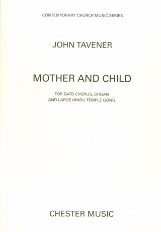 John Tavener: Tavener Mother And Child Satb/Organ Hindu Temple Gong (English Text)