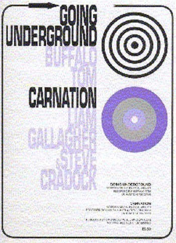 Tom B. + Gallagher L. + Cradock S.: Going Underground / Carnation