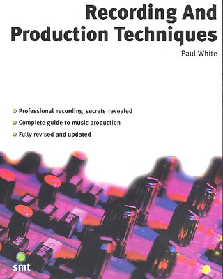 White Paul: Recording And Production Techniques Book Na