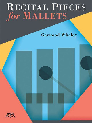 Garwood Whaley: Recital Pieces for Mallets