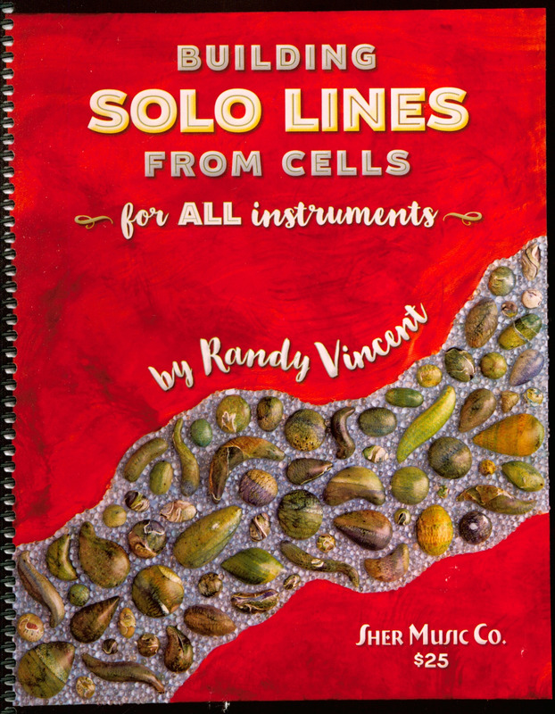 Randy Vincent: Building Solo Lines from Cells