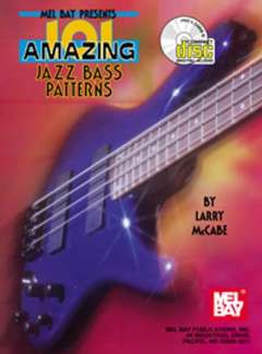 Larry McCabe: 101 Amazing Jazz Bass Patterns