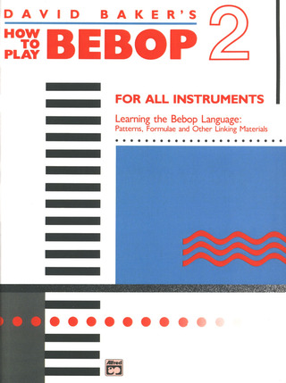 David Nathaniel Baker Jr.: How To Play Bebop 2