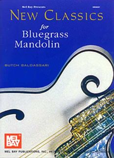 Baldassari Butch: New Classics For Bluegrass Mandolin