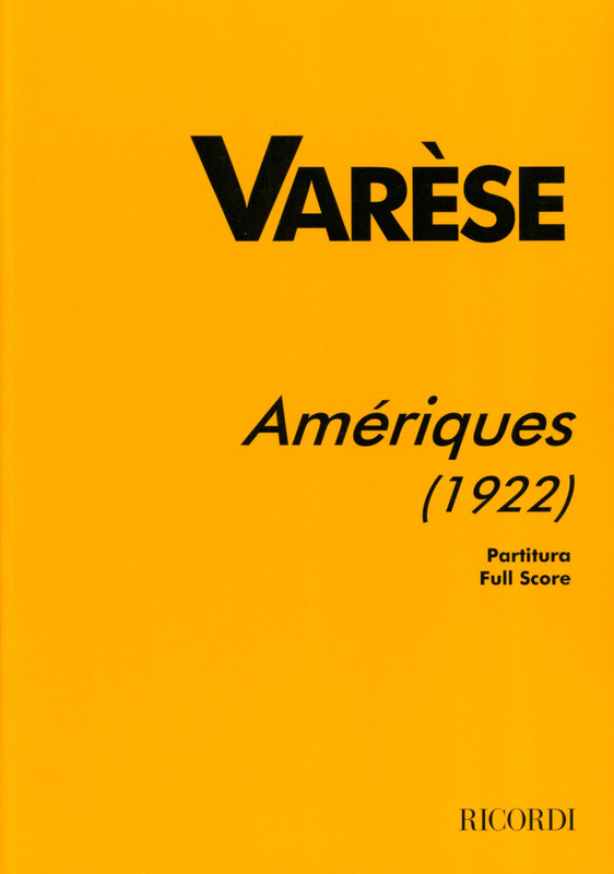 Varese Edgar: Ameriques (1922), For Orchestra
