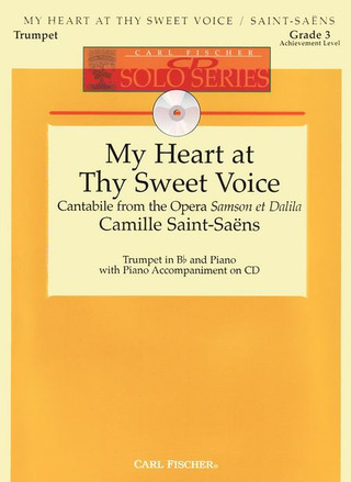 Camille Saint-Saëns: My Heart At Thy Sweet Voice