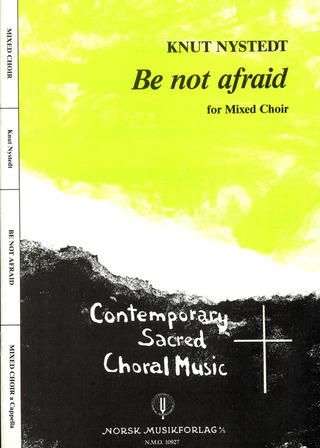 Knut Nystedt: Be not afraid