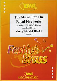 Georg Friedrich Händel: The Music for the Fireworks