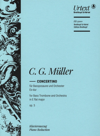 Christian Gottlieb Müller: Concertino for Bass Trombone and Orchestra in Eb major Op. 5