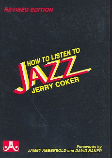 Jerry Coker: How To Listen To Jazz