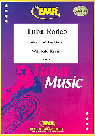 Kresin, Willibald: Tuba Rodeo