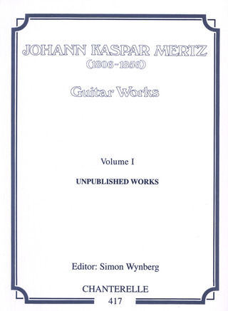 Johann Kaspar Mertz: Guitar Works 1 – Unpublished Works