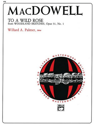 Edward MacDowell: To A Wild Rose (Woodland Sketches Op 51/1)