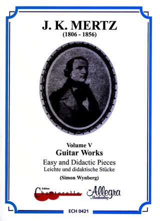 Johann Kaspar Mertz: Guitar Works 5 – Easy and Didactic Works