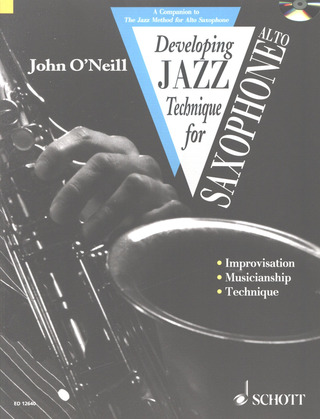 John O'Neill: Developing Jazz Technique for Alto Saxophone