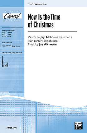 Jay Althouse: Now Is The Time Of Christmas