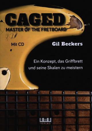 Gil Beckers: CAGED – Master of the Fretboard