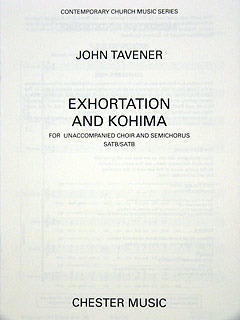 John Tavener: Exhortation And Kohima