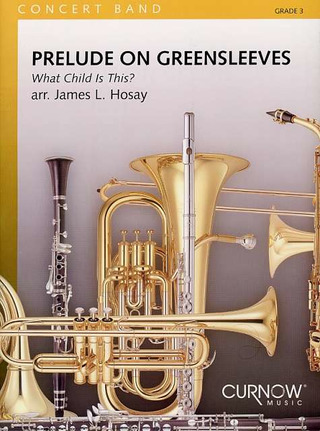 James L. Hosay: Prelude on Greensleeves What Child is This?