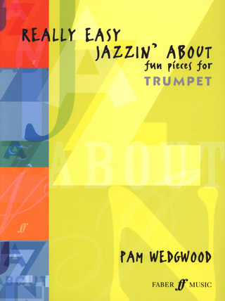 Wedgwood Pam: Really Easy Jazzin' About Fun Pieces For Trumpet