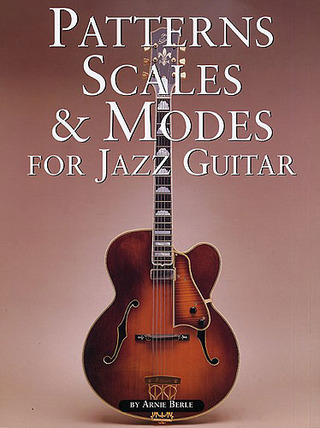 Arnie Berle: Patterns Scales & Modes for Jazz Guitar