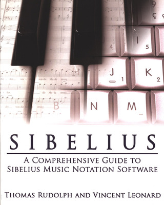 Rudolph Thomas + Leonard Vincent: Sibelius - A Comprehensive Guide To Sibelius Music Notation