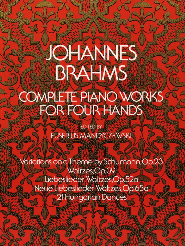 Johannes Brahms: Complete Piano Works For 4 Hands