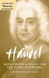 Christopher Hogwood: Händel – Water Music and Music for the Royal Fireworks