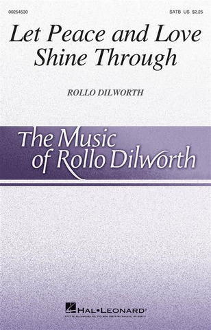 Rollo Dilworth: Let Peace and Love Shine Through