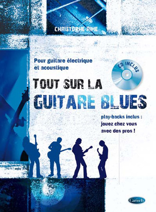 Christophe Rime: Tout sur la guitare blues